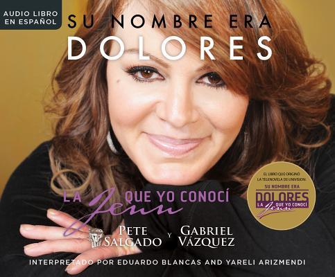 Image for Su nombre era Dolores (Her Name Was Dolores): La Jenn que yo conoci (The Jenn I Knew) (Spanish Edition)