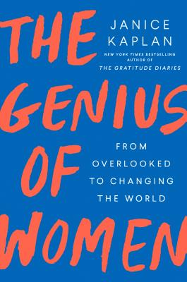 Image for The Genius of Women: Feom Overlooked to Changing the World