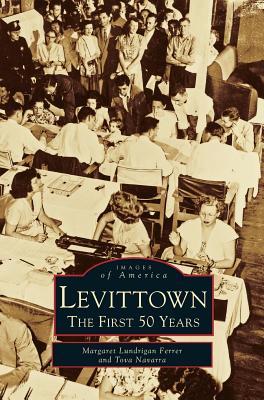 Levittown: The First 50 Years, Ferrer, Margaret Lundrigan; Navarra R.N., Tova