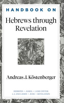 Image for Handbook on Hebrews through Revelation (Handbooks on the New Testament)