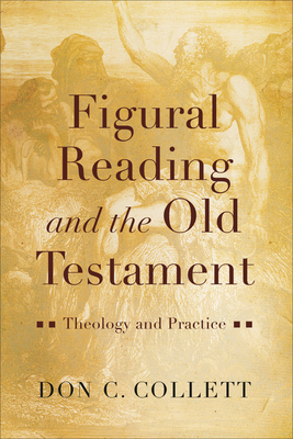 Image for Figural Reading and the Old Testament: Theology and Practice