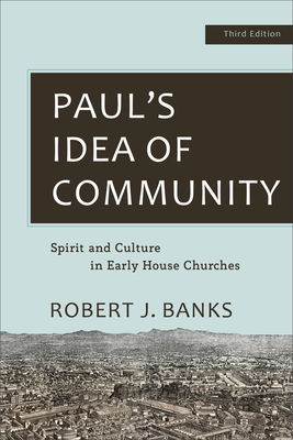 Image for Paul's Idea of Community: Spirit and Culture in Early House Churches
