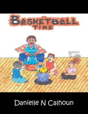It's Basketball Time, Calhoun, Danielle N