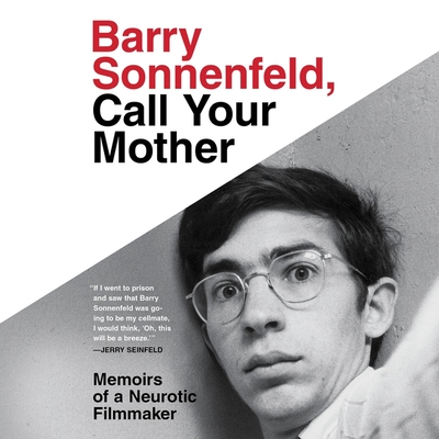 Image for Barry Sonnenfeld, Call Your Mother: Memoirs of a Neurotic Filmmaker