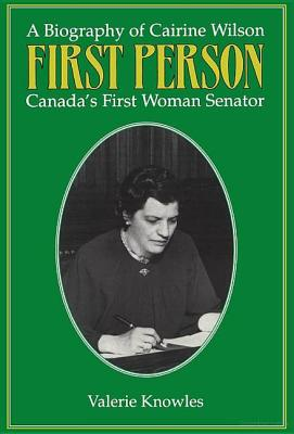 Image for First Person: A Biography of Cairine Wilson Canada's First Woman Senator
