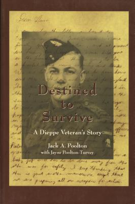 Image for Destined to Survive: A Dieppe Veteran's Story