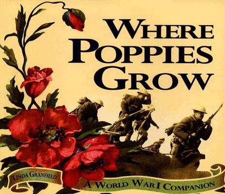 Image for Where Poppies Grow: A World War I Companion