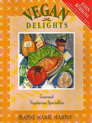 Vegan Delights: Gourmet Vegetarian Specialties, Martin, Jeanne Marie