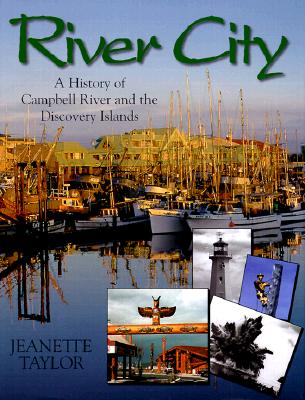 Image for River City: A History of Campbell River and the Discovery Islands
