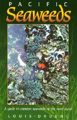 Pacific Seaweeds, Druehl, Louis