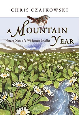 Image for A Mountain Year: Nature Diary of a Wilderness Dweller