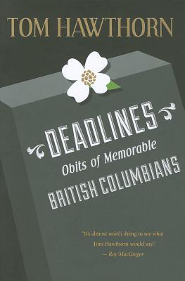 Deadlines: Obits of Memorable British Columbians, Hawthorn, Tom