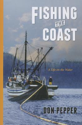 Fishing the Coast: a Life on the Water, Pepper, Don
