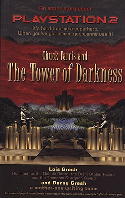 Chuck Farris and the Tower of Darkness: An Action Story about PlayStation2 (Chuck Farris Novels), Gresh, Lois H; Gresh, Danny