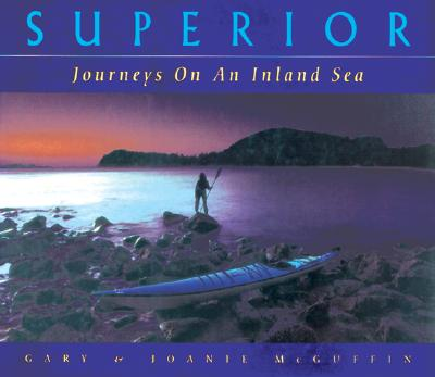 Superior: Journeys on an Inland Sea, McGuffin, Gary & Joanie