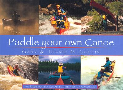 Image for Paddle Your Own Canoe: An Illustrated Guide to the Art of Canoeing