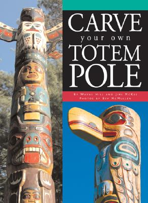 Carve Your Own Totem Pole, Hill, Wayne; mcKee, James