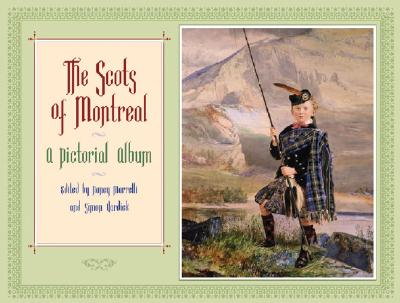 Image for The Scots of Montreal: A pictorial album