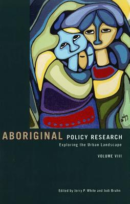 Aboriginal Policy Research: Exploring the Urban Landscape