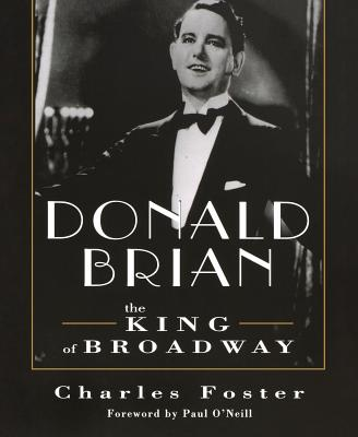 Image for Donald Brian The King Of Broadway