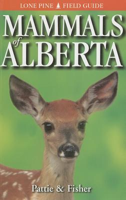 Image for Mammals of Alberta (Lone Pine Field Guides)