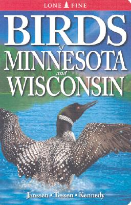 Birds of Minnesota and Wisconsin, Janssen, Robert; Tessen, Daryl; Kennedy, Gregory