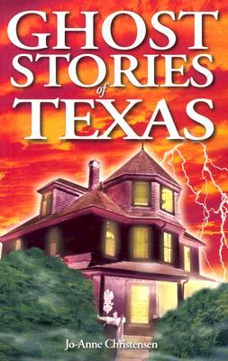 Ghost Stories of Texas, Christensen, Jo-Anne