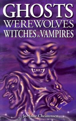 Image for Ghosts Werewolves Witches & Vampires (Ghost Stories)
