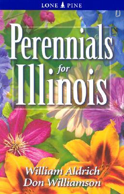Perennials for Illinois, Aldrich, William; Williamson, Don
