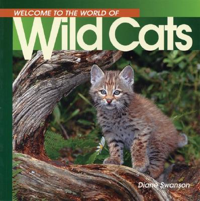 Image for Welcome to the World of Wild Cats (Welcome to the World Series)