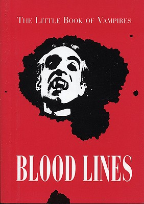 Bloodlines: The Little Book of Vampires (Little Red Books)