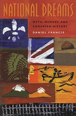 National Dreams, Daniel Francis