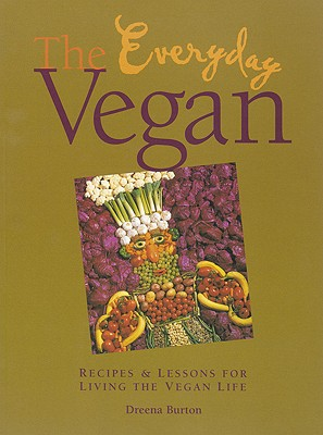 Image for The Everyday Vegan: Recipes & Lessons for Living the Vegan Life