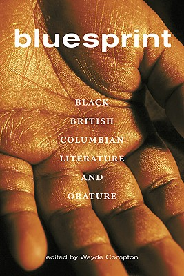 Image for Bluesprint: Black British Columbian Literature and Orature