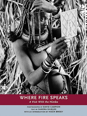 Image for WHERE FIRE SPEAKS : A VISIT WITH THE HIM