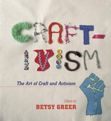 Image for Craftivism: The Art of Craft and Activism