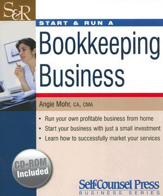 Start & Run a Bookkeeping Business (Start & Run Business Series), Mohr, Angie