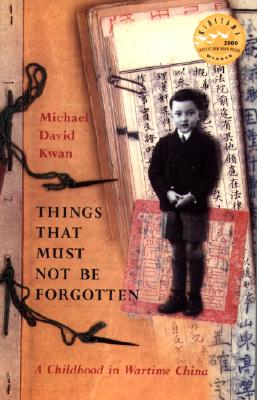 Image for Things That Must Not Be Forgotten: A Childhood in Wartime China