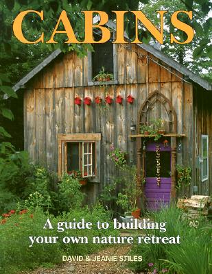 Image for Cabins: A Guide to Building Your Own Nature Retreat