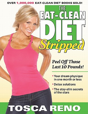 Image for The Eat-Clean Diet Stripped: Peel Off Those Last 10 Pounds!