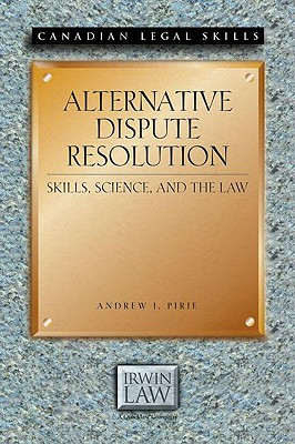 Image for Alternative Dispute Resolution: Skills, Science, and the Law (Canadian Legal Skills)
