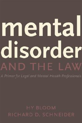 Image for Mental Disorder and the Law : A Primer for Legal and Mental Health Practitioners