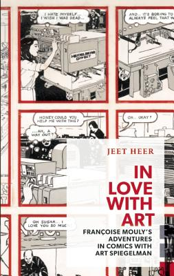 Image for In Love with Art: Françoise Mouly's Adventures in Comics with Art Spiegelman (Exploded Views)