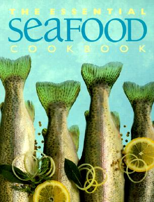 Image for The Essential Seafood Cookbook (The Essential Series of Cookbook)