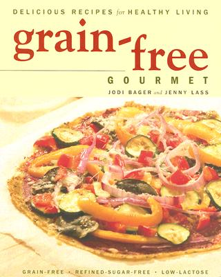 Image for Grain-free Gourmet Delicious Recipes for Healthy Living