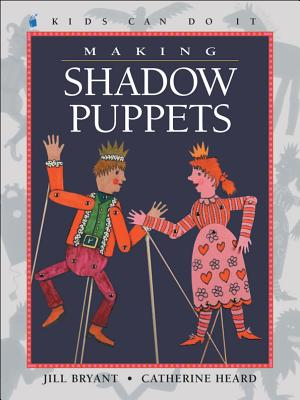 Image for Making Shadow Puppets (Kids Can Do It)