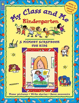 Image for My Class and Me: Kindergarten (A Memory Scrapbook for Kids)