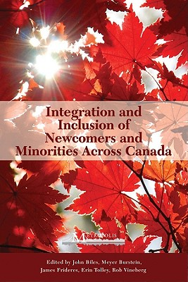 Image for Integration and Inclusion of Newcomers and Minorities across Canada (Queen's Policy Studies Series)