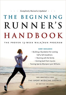 The Beginning Runner's Handbook: The Proven 13-Week Walk/Run Program, SportMedBC