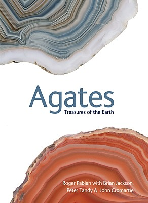 Agates: Treasures of the Earth, Pabian, Roger; Jackson, Brian; Tandy, Peter